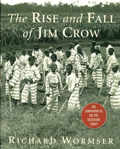 The Rise and Fall of Jim Crow: The Companion to the PBS Television Series (The Rise And Fall Of Jim Crow Laws)