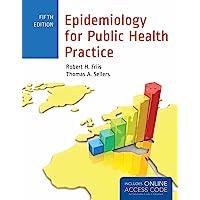 Epidemiology for Public Health Practice: Includes Access to 5 Bonus eChapters (Friis, Epidemiology for Public Health Practice)