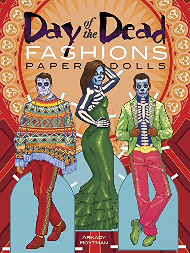 Day of the Dead Fashions Paper Dolls (Dover Paper -