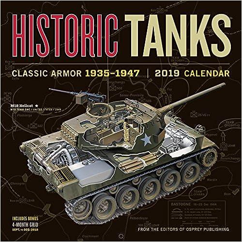 Historic Tanks 2019 Calendar: Classic Armor 1935-1947