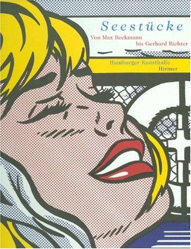 Seestücke: Von Max Beckmann bis Gerhard Richter. Katalogbuch zur Ausstellung in Hamburg, Hamburger Kunsthalle, 8.6.2007-16.9.2007