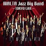 Malta Jazz Big Band/Tokyo Live