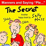 The Secret (Happy Children's Series Book 3)