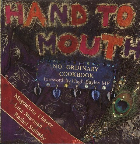 Read Online Hand to Mouth: No Ordinary Cookbook by Magdalena Chavez (2002-09-15) PDF