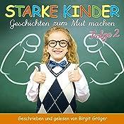 Starke Kinder 2: Geschichten zum Mut machen | Chantal Hartmann