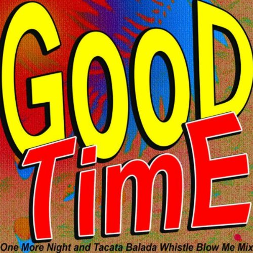 Good Time [Explicit] (One More...