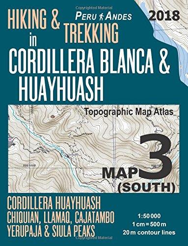 Download Hiking & Trekking in Cordillera Blanca & Huayhuash Map 3 (South) Cordillera Huayhuash, Chiquian, Llamaq, Cajatambo, Yerupajá & Siula Peaks Topographic ... Guide Trail Maps Peru Huaraz Huascaran) PDF
