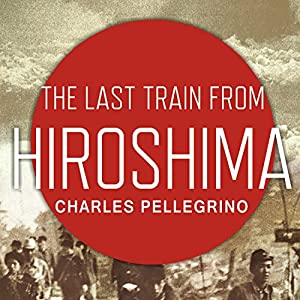 The Last Train from Hiroshima Audiobook