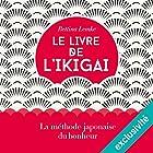 Le livre de l'ikigai: La méthode japonaise du bonheur   Livre audio Auteur(s) : Bettina Lemke Narrateur(s) : Christel Touret