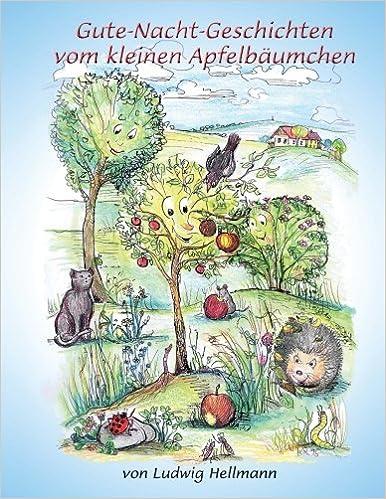 Gute Nacht Geschichten Vom Kleinen Apfelbäumchen: Amazon.de: Ludwig  Hellmann, Dr. Kerstin Ramm: Bücher