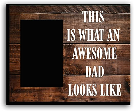 Father Happy Fathers Day Picture Frame This is What an Awesome Dad Looks Like Picture Frame Gift for DAD Dad Birthday Gift Holds 4x6 Photo Great