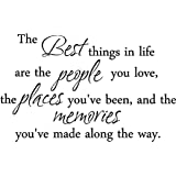 "The best things in life are the people we love, the places you've been, and the memories you've made along the way cute family wall art wall sayings quotes (23""x14"")"