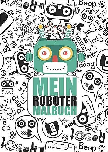 Mein Roboter Malbuch 50 Einzigartige Roboter Ausmalbilder Für