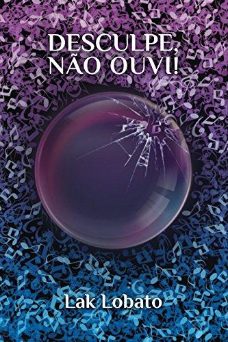 Desculpe, no ouvi! (Portuguese Edition)