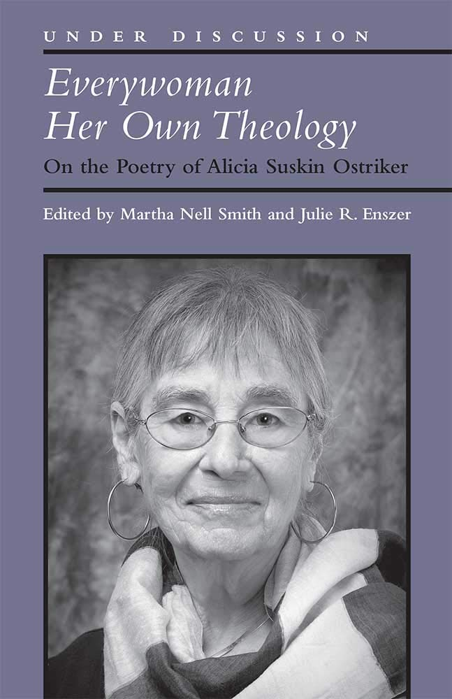 Everywoman Her Own Theology: On the Poetry of Alicia Suskin Ostriker (Under Discussion) pdf