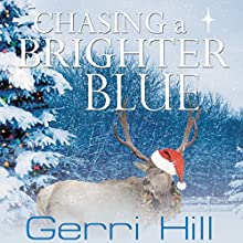 Chasing a Brighter Blue Audiobook by Gerri Hill Narrated by Nicol Zanzarella