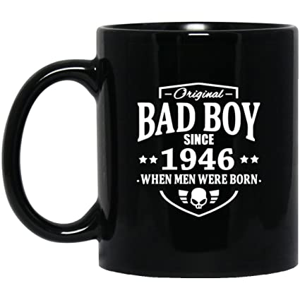 birthday gift mug original bad boy since 1946 when men were born gag 72nd