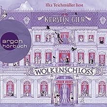 Wolkenschloss Hörbuch von Kerstin Gier Gesprochen von: Ilka Teichmüller