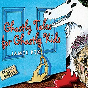 Ghostly Tales for Ghastly Kids Audiobook