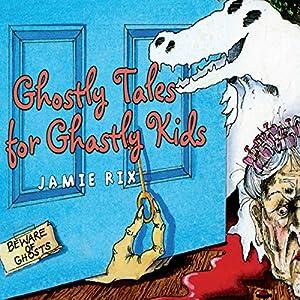 Ghostly Tales for Ghastly Kids Audiobook