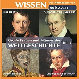 Große Frauen und Männer der Weltgeschichte (Teil 14) Hörbuch