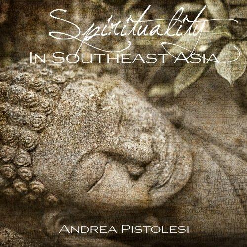 SPIRITUALITY in Southeast Asia Andrea Pistolesi