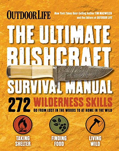 - The Ultimate Bushcraft Survival Manual