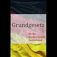Grundgesetz: für die Bundesrepublik Deutschland (German Edition)
