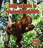 img - for Baby Animals in Rainforest Habitats (Habitats of Baby Animals) book / textbook / text book
