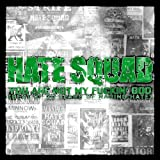 You Are Not My Fu****' God (Best Of 20 Years Of Raging Hate) By Hate Squad (2013-04-22)