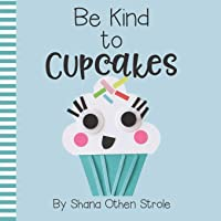 Be Kind to Cupcakes!