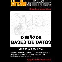 Diseño de Bases de Datos - Un enfoque práctico: Aprende a diseñar bases de datos desde el modelo conceptual hasta el…