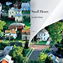 Small Hours Audiobook by Jennifer Kitses Narrated by Tanya Eby, Dan John Miller
