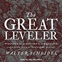 The Great Leveler: Violence and the History of Inequality from the Stone Age to the Twenty-First Century Audiobook by Walter Scheidel Narrated by Joel Richards