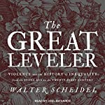 The Great Leveler: Violence and the History of Inequality from the Stone Age to the Twenty-First Century | Walter Scheidel