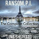 Ransom, P.I.: The Complete Collection | Luke Shephard