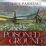 Poisoned Ground: A Rachel Goddard Mystery, Book 6 | Sandra Parshall