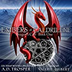 Embers at Galdrilene: Dragon's Call, Book 1 | A. D. Trosper