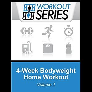 4-Week Bodyweight Home Workout (Workout Series Book 1)