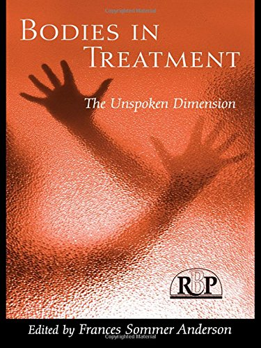 Bodies In Treatment: The Unspoken Dimension (Relational Perspectives Book Series)
