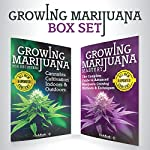 Growing Marijuana: Box Set: Growing Marijuana for Beginners & Advanced Marijuana Growing Techniques | ClydeBank Alternative