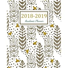 2018 - 2019 Academic Planner: 2018 - 2019 Two Year Planner | Daily Weekly And Monthly Calendar | Agenda Schedule Organizer Logbook and Journal Notebook