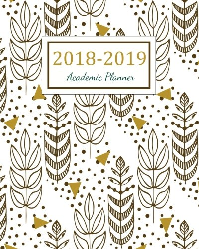 2018 – 2019 Academic Planner: 2018 – 2019 Two Year Planner | Daily Weekly And Monthly Calendar | Agenda Schedule Organizer Logbook and Journal Notebook (24 Month Calendar Planner) (Volume 6)