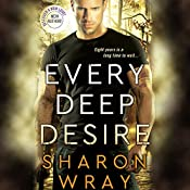 Every Deep Desire: Deadly Force, Book 1   Sharon Wray