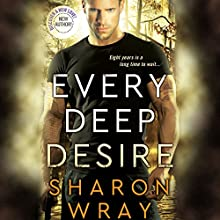 Every Deep Desire: Deadly Force, Book 1 Audiobook by Sharon Wray Narrated by Savannah Peachwood, Kevin T. Collins