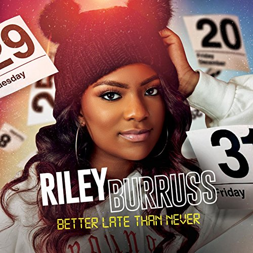 Better Now Mp3 Song Download: Amazon.com: Better Late Than Never: Riley Burruss: MP3