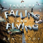 Tales of Falling and Flying | Ben Loory