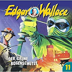 Der grüne Bogenschütze (Edgar Wallace 11)