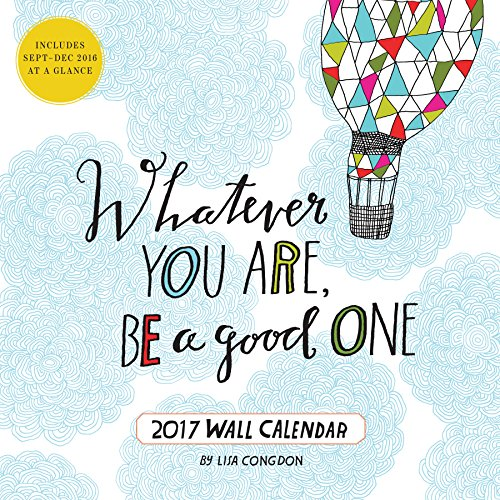 Whatever You Are  Be A Good One 2017 Wall Calendar