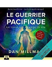 Le Guerrier pacifique: Le livre qui change la vie